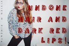 PassionePerLaModa: Undone Hair And Dark Red Lips!