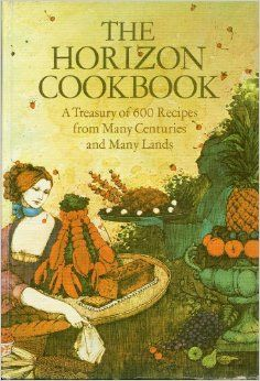 The Horizon Cookbook, A Treasury of 600 Recipes from Many Centuries and Many Lands by Wendy Buehr / TX725.A1 H58 / http://catalog.wrlc.org/cgi-bin/Pwebrecon.cgi?BBID=81395