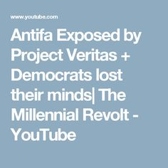 Antifa Exposed by Project Veritas + Democrats lost their minds| The Millennial Revolt - YouTube
