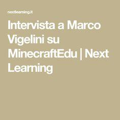 Intervista a Marco Vigelini su MinecraftEdu | Next Learning