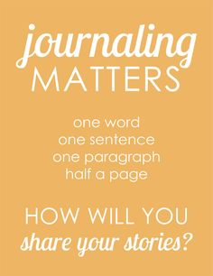 Journaling Matters. Learn more: http://suzyqscraps.com/2013/04/10/why-journaling-matters/