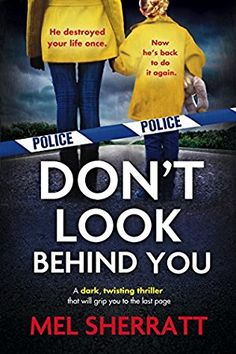 Don't Look Behind You: A dark, twisting crime thriller that will grip you to the last page (Detective Eden Berrisford crime thriller series Book by [Sherratt, Mel] I Love Books, Good Books, Books To Read, My Books, Guest Books, Library Books, Book Club Books, Book Nerd, Reading Lists