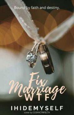 Fix Marriage? WTF!! [Completed] - Jessy - Wattpad