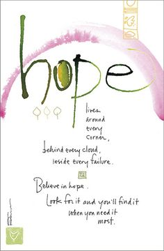 Hope- Kathy Davis Dose of Inspiration: Believe in Hope Image Positive, Positive Thoughts, Positive Quotes, Just Dream, Thing 1, Messages, Me Quotes, Food Quotes, Friend Quotes