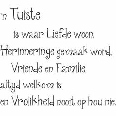en alles wat mooi is. Pallet Quotes, Quotes To Live By, Life Quotes, Godly Quotes, Qoutes, Afrikaanse Quotes, Special Words, Inspirational Thoughts, Family Quotes