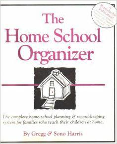 The Home School Organizer: Gregg Harris: 9781568570082: Amazon.com: Books