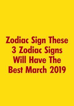 Zodiac Sign These 3 Zodiac Signs Will Have The Best March 2019 #ZodiacSigns #ZodiacHoroscopes #Zodiac #Astrology #Taurus #Gemini Horoscope Signs Sagittarius, Zodiac Love Compatibility, August Horoscope, Horoscope Funny, Scorpio Zodiac Facts, 12 Zodiac, Pisces, Zodiac Signs Love Matches