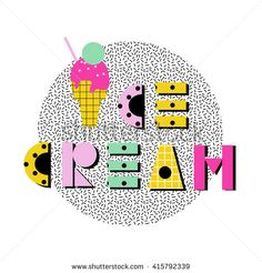 Ice cream summer poster . Hand drawn original font. Design for shirts, prints, cards, posters. Vector illustration. 80s - 90s fashion style