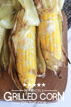 Perfectly Grilled Corn on the cob! YUMMY!