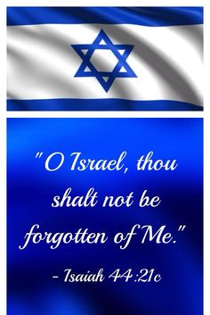 """Isaiah 44:21 - """"Remember these, O Jacob and Israel; for thou art My servant: I have formed thee; thou art My servant: O Israel, thou shalt not be forgotten of Me."""""""