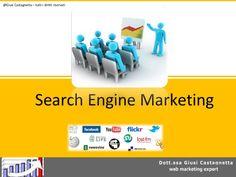 Una presentazione del Search Engine Marketing anche per chi non è del settore