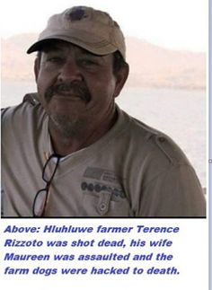 Farmer Terence Rizzato shot dead in Hluhluwe KZN: dogs hacked to death, widow Maureen survives horrific assault Blind Eyes, Farm Dogs, I Dont Like You, Dog Hacks, Good People, My Hero, Farmer, South Africa, Ethnic
