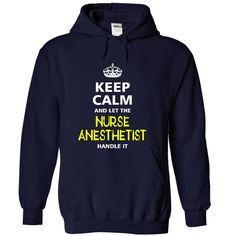 keep calm and let the NURSE ANESTHETIST handle it T Shirt, Hoodie, Sweatshirt