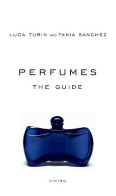 Perfumes The Guide, by Luca Turin and Tania Sanchez....if you love books and perfume