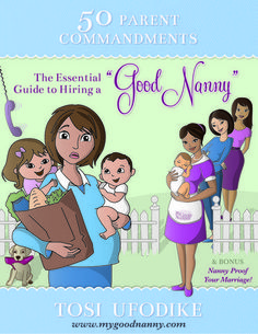 Amazing book with trusted tips for how to hire a good nanny! Grab your copy on Amazon! http://www.amazon.com/50-Parent-Commandments-Essential-Hiring/dp/1477643885