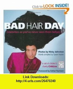 Bad Hair Day Celebrities as Youve Never Seen Them Before (9781861058836) Gavan Naden, Nicky Johnston , ISBN-10: 1861058837  , ISBN-13: 978-1861058836 ,  , tutorials , pdf , ebook , torrent , downloads , rapidshare , filesonic , hotfile , megaupload , fileserve