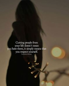 Cutting people from your life doesnt mean you hate them..