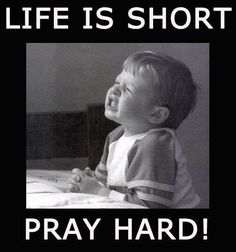 Pray hard!