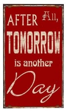 Duża tablica After All zł Tomorrow Is Another Day, Positive Quotes, Shabby Chic, Positivity, Words, Future, Home Decor, Ideas, Licence Plates