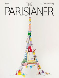 The Parisianer by Vincent Pianina. Illustration Parisienne, Paris Illustration, Travel Illustration, The New Yorker, New Yorker Covers, Tour Eiffel, Cool Posters, Travel Posters, Paris Monuments
