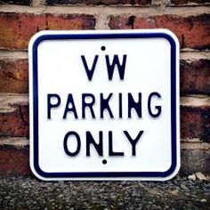 VW ONLY STEEL SIGN - WHITE 12x12""