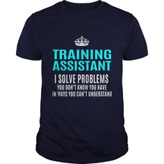 TRAINING ASSISTANT T-Shirts, Hoodies. ADD TO CART ==► https://www.sunfrog.com/LifeStyle/TRAINING-ASSISTANT-102697401-Navy-Blue-Guys.html?id=41382