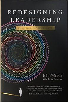 Redesigning Leadership (Simplicity: Design, Technology, Business, Life) by John Maeda 0262015889 9780262015882 Book Of Life, The Book, Tenured Professor, Social Networks, Social Media, Thing 1, Learning Process, Creativity And Innovation, Book Summaries