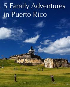 El Morro ads a trip through colonial history to your Puerto Rico Beach Vacation