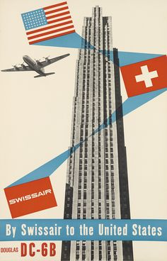 Swissair / By Swissair To The United States / Douglas DC - 6B. Circa 1952. Designed by Henri Ott.