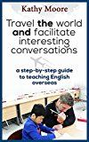 Free Kindle Book -   Travel the World and Facilitate Interesting conversations : A Step by step guide to teaching English overseas: Travel the World for Free By Getting Paid to Teach English Check more at http://www.free-kindle-books-4u.com/travelfree-travel-the-world-and-facilitate-interesting-conversations-a-step-by-step-guide-to-teaching-english-overseas-travel-the-world-for-free-by-getting-paid-to-teach-english/
