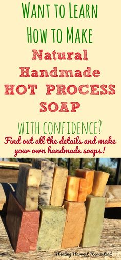 Learn how to make your own handmade custom hot process soap with confidence. Here'll you'll find everything you need to know to get started, along with a no-fail hot process soap recipe, many recipe variations so you can get started customizing your soaps, and lists of herbs, clays, and essential oils for coloring and scenting your soaps!