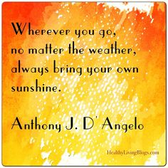 Bring Your Own Sunshine. #quote