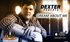 American Idol Finalist Dexter Roberts to Release Single American Idol Finalists, Dream About Me, Dexter, Singer, Tours, Places, Dexter Cattle, Lugares, Singers