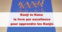 Kanji to kana : le livre par excellence pour les Kanjis / #japon #japonais