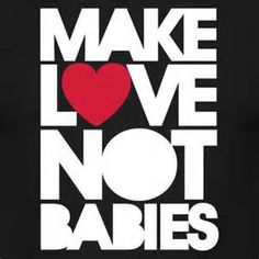 childfree life by choice. Be happy! Love each other! Stop earth overpopulation! - childfree life by choice. Be happy! Love each other! Stop earth overpopulation! I Dont Want Kids, Not Having Kids, Childfree, Life Choices, Pro Choice, Quotations, Me Quotes, My Life, Told You So