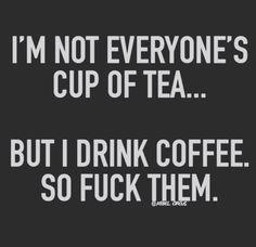 I ❤️ coffee, I like tea too, but still prefer the coffee.