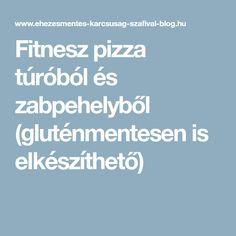 Fitnesz pizza túróból és zabpehelyből (gluténmentesen is elkészíthető) Pizza, Paleo, Paleo Food
