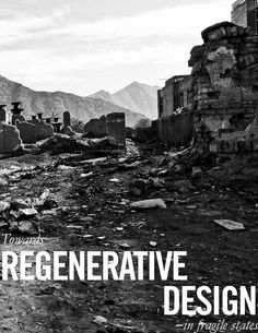Towards Regenerative Design in Fragile States  A curation of work completed in 2015 towards an M.Arch research and design thesis that proposes the intersection of architecture, ecology and infrastructure as a model for development in conflict-prone and post-conflict states.   University of Waterloo, School of Architecture. Fall 2015
