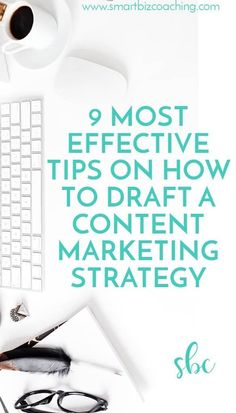 9 Most Effective Tips on How to Draft a Content Marketing Strategy #digitalmarketingstrategy