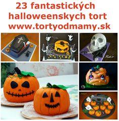 Halloweenske torty nielen pre deti. Fantastické nápady, úžasné výtvory cukrárok zo Slovenska.