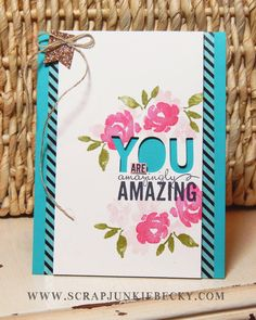 I am loving the fun sentiments from the Painted Petals stamp set! ~Becky Cowley