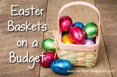 Simple, low-cost ideas for putting together Easter baskets on a budget.