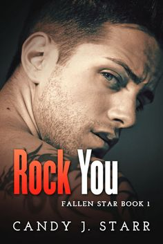 BOOK BLITZ & $25 GIVEAWAY: Rock You (Fallen Star, #1) by Candy J. Starr - #RockstarAlert - at B&N it's only 99¢ - iScream Books