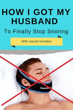 Natural remedies that helped my husband to stop snoring.
