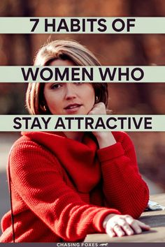 Becoming prettier often has nothing to do with what you'd expect. These habits of attractive women are simple beauty tips and tricks that'll show you how to become more attractive!