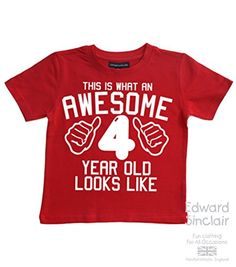 THIS WHAT AN AWESOME 4 YEAR OLD LOOKS LIKE Red Boys 4th Birthday T Shirt In Size 3 Years With A White Print Edward Sinclair