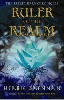 Ruler of the Realm (The Faerie Wars Chronicles #3) by Herbie Brennan.  To borrow from HS Lib.  Finished reading on 8th May.