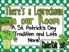Everything you need to start a St. Patrick's Day tradition of having a leprechaun visit the classroom and get students behaving and learning!$