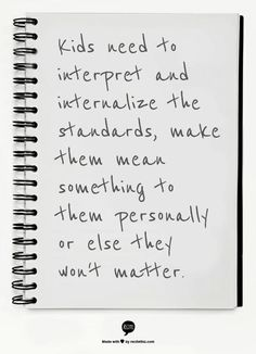 What good are standards if students don't understand them? Students need to understand the expectations, in a language that makes sense to them, so why not have them rewrite them?