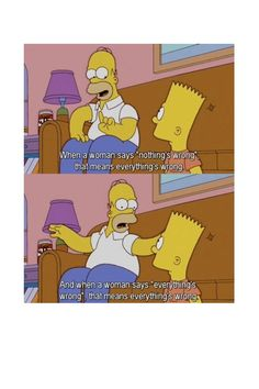 The Simpsons Way of Life: Photo Simpsons Funny Quotes, Funny Memes, Hilarious, It's Funny, Funny Sarcastic, Crazy Funny, Women Logic, Tumblr, Morning Humor